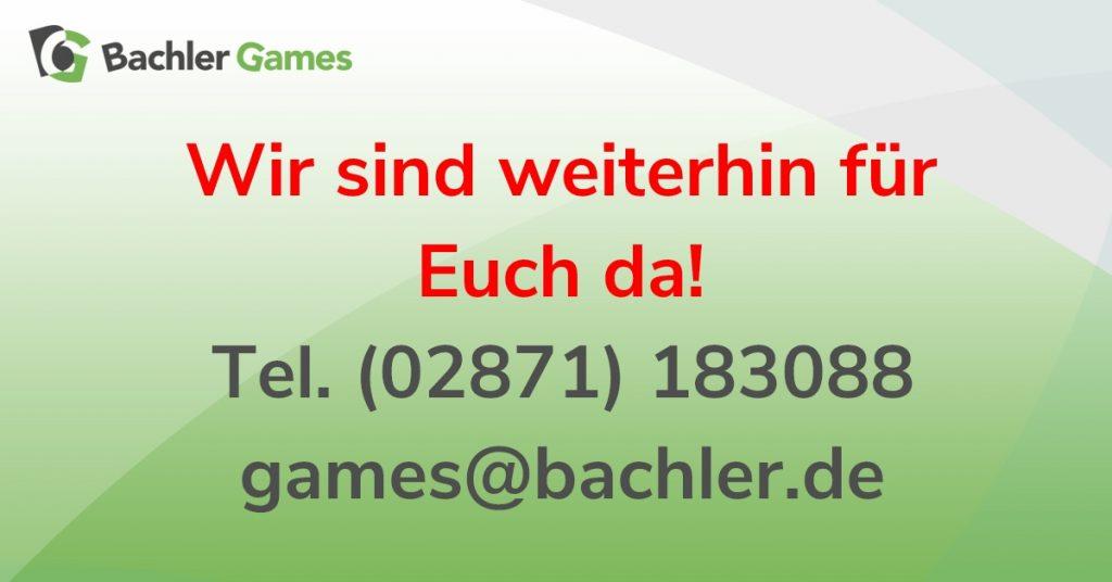 Bachler Games ist für Euch da
